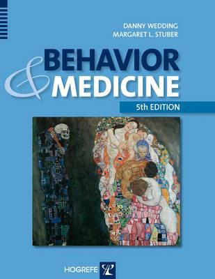 Behavior and Medicine By Wedding, Danny, Ph.D. (EDT)/ Stuber, Margaret L. (EDT)